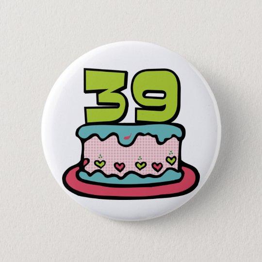 Bóton Redondo 5.08cm Bolo de aniversário das pessoas de 39 anos