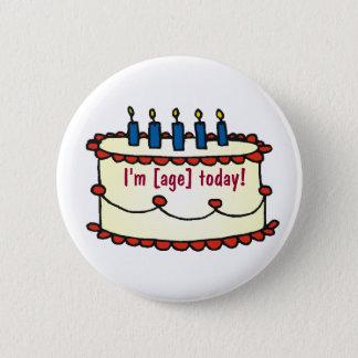 Bóton Redondo 5.08cm Bolo de aniversário, eu sou [idade] hoje!