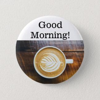 Bóton Redondo 5.08cm Botão da chávena de café do bom dia