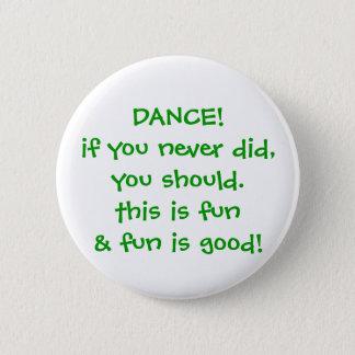 Bóton Redondo 5.08cm Botão da dança