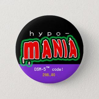 Bóton Redondo 5.08cm Botão da hipomania