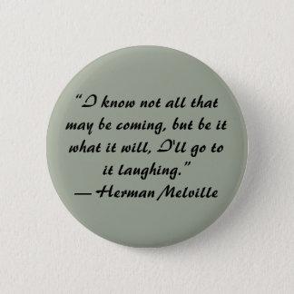 Bóton Redondo 5.08cm Botão das citações de Herman Melville