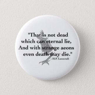 Bóton Redondo 5.08cm Botão de H.P. Lovecraft Citação