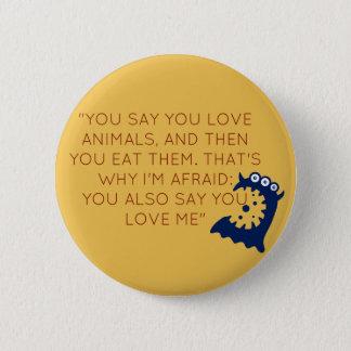 Bóton Redondo 5.08cm Botão engraçado do Vegan