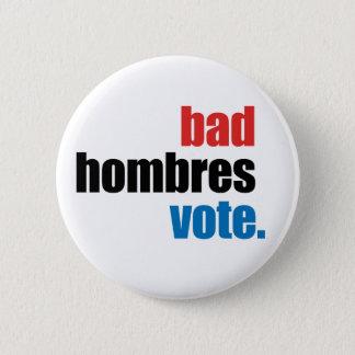 Bóton Redondo 5.08cm Botão mau do voto de Hombres
