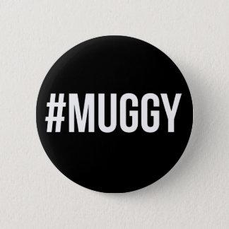 Bóton Redondo 5.08cm Botão Muggy do Pin do crachá do slogan