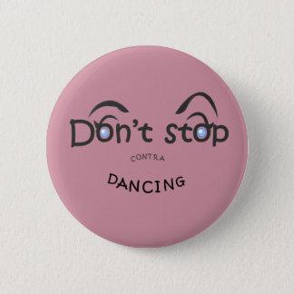 Bóton Redondo 5.08cm Botão - não pare contra a dança