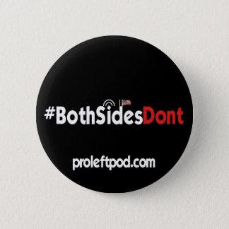 Bóton Redondo 5.08cm Botão redondo - #BothSidesDont
