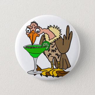 Bóton Redondo 5.08cm Buzzard ou abutre engraçado que bebem Margarita