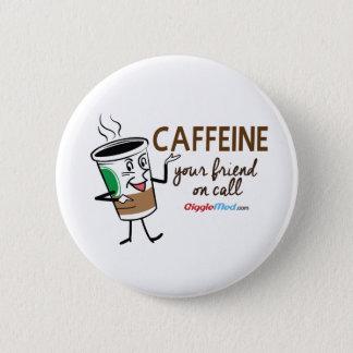 Bóton Redondo 5.08cm Cafeína, seu amigo na chamada
