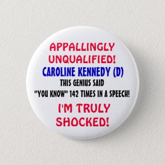 """Bóton Redondo 5.08cm Caroline Kennedy é COMO um gênio """"que VOCÊ SABE""""!"""