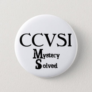 Bóton Redondo 5.08cm CCVSI, mistério, resolvido