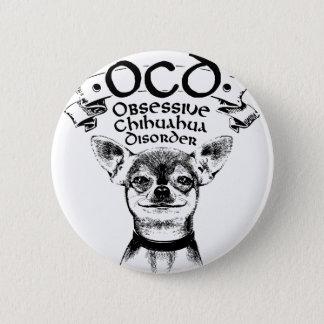 Bóton Redondo 5.08cm Chihuahua obsessiva de OCD
