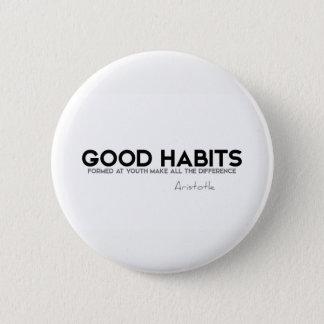 Bóton Redondo 5.08cm CITAÇÕES: Aristotle: Bons hábitos