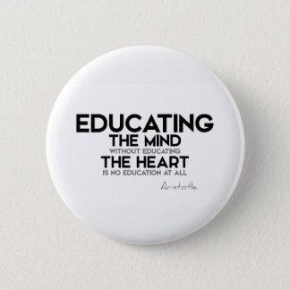 Bóton Redondo 5.08cm CITAÇÕES: Aristotle: Educando a mente, coração