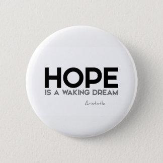 Bóton Redondo 5.08cm CITAÇÕES: Aristotle: Esperança: acordando o sonho