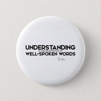 Bóton Redondo 5.08cm CITAÇÕES: Buddha: Compreensão