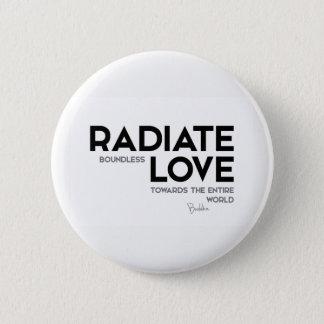 Bóton Redondo 5.08cm CITAÇÕES: Buddha: Irradie o amor ilimitado