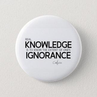 Bóton Redondo 5.08cm CITAÇÕES: Confucius: Conhecimento real