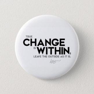 Bóton Redondo 5.08cm CITAÇÕES: Dalai Lama - a mudança verdadeira está