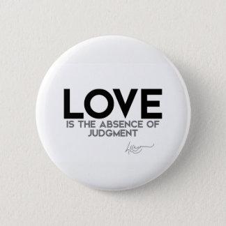 Bóton Redondo 5.08cm CITAÇÕES: Dalai Lama - amor, julgamento