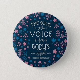 Bóton Redondo 5.08cm Citações de George Santayana - a alma é a voz