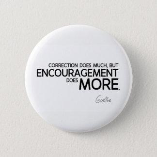 Bóton Redondo 5.08cm CITAÇÕES: Goethe: O incentivo faz mais