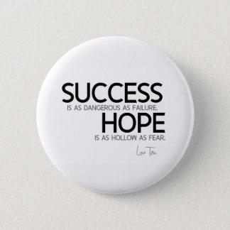 Bóton Redondo 5.08cm CITAÇÕES: Lao Tzu: Sucesso, esperança