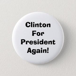 Bóton Redondo 5.08cm Clinton para o presidente Outra vez!