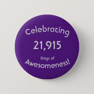 Bóton Redondo 5.08cm Comemorando 21.915 dias do aniversário de