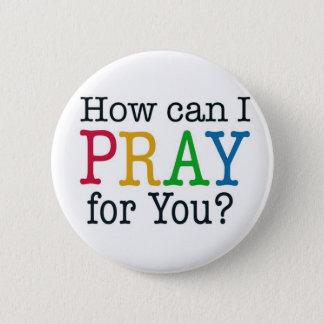 Bóton Redondo 5.08cm Como posso EU PRAY para você?