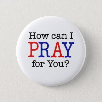 Bóton Redondo 5.08cm Como posso EU PRAY para você? Vermelho, branco &