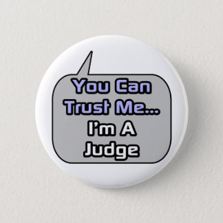 Bóton Redondo 5.08cm Confie-me. Eu sou um juiz