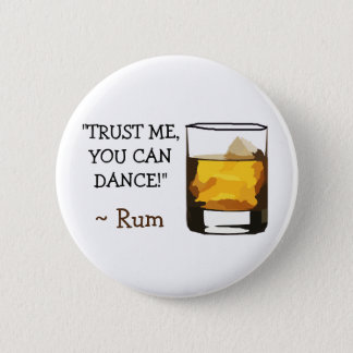 Bóton Redondo 5.08cm Confie que mim que você pode dançar, botão do