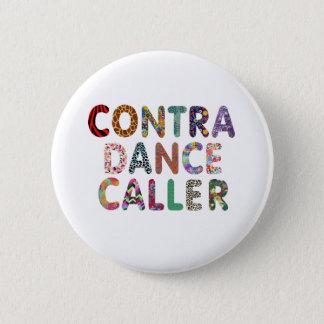 Bóton Redondo 5.08cm Contra o botão do chamador da dança