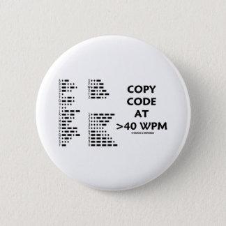 Bóton Redondo 5.08cm Copie o código em >40 WPM (o código Morse
