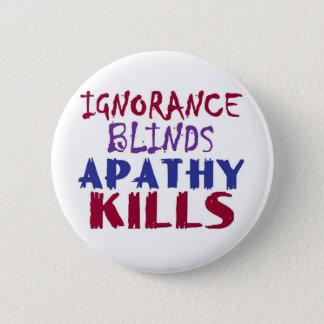 Bóton Redondo 5.08cm Cortinas da ignorância, matares da apatia