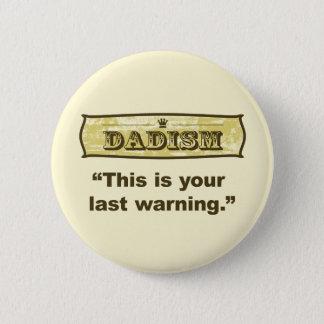Bóton Redondo 5.08cm Dadism - este é seu último aviso