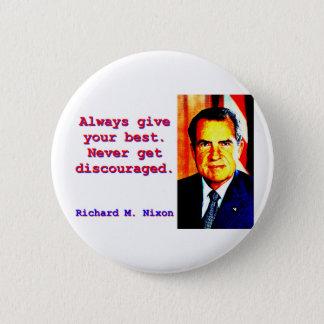 Bóton Redondo 5.08cm Dê sempre seu melhor - Richard Nixon