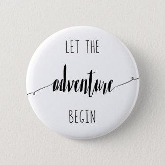 Bóton Redondo 5.08cm Deixe a aventura começar citações