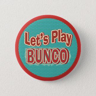Bóton Redondo 5.08cm Deixe-nos jogar Bunco