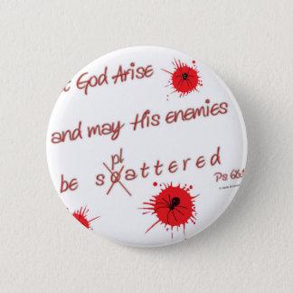 Bóton Redondo 5.08cm Deixe o deus levantar-se e possa seus inimigos