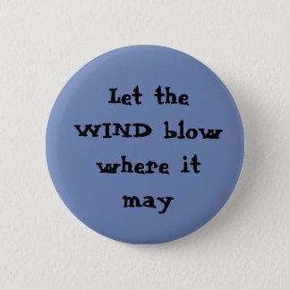 Bóton Redondo 5.08cm Deixe o vento fundir onde pode se abotoar