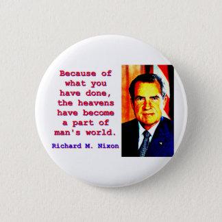 Bóton Redondo 5.08cm Devido a o que você fez - Richard Nixon