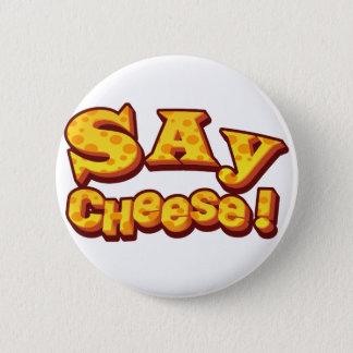 Bóton Redondo 5.08cm diga o queijo!