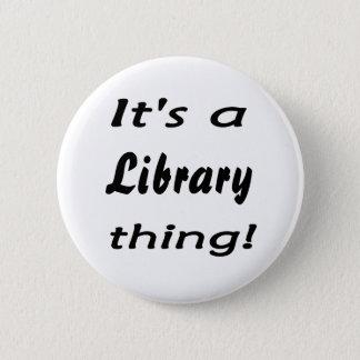 Bóton Redondo 5.08cm É uma coisa da biblioteca!