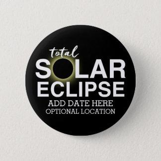 Bóton Redondo 5.08cm Eclipse solar total 2017 - data & lugar feitos sob