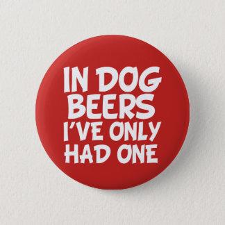 Bóton Redondo 5.08cm Em cervejas do cão eu tive somente um botão