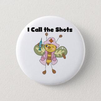 Bóton Redondo 5.08cm Enfermeira da abelha eu chamo os tiros