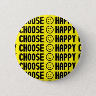 Bóton Redondo 5.08cm Escolha o botão feliz